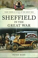 Sheffield in the Great War by Peter Warr (Paperback) NEW Book