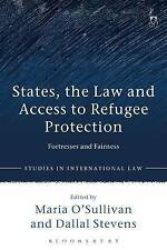 States, the Law and Access to Refugee Protection: Fortresses and Fairness by...