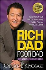 Rich Dad Poor Dad: What the Rich Teach Their Kids About Money That the Poor and Middle Class Do Not! by Robert T. Kiyosaki (2017, Mass Market Paperback)
