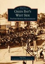 Green Bay's West Side: The Fort Howard Neighborhood  (WI)   (Images of America)
