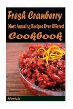 Fresh Cranberry Orange Relish : Most Amazing Recipes Ever Offered by Heviz's...