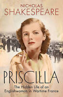 Priscilla: The Hidden Life of an Englishwoman in Wartime France, Shakespeare, Ni