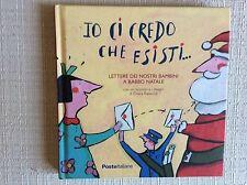 LIBRO PER BAMBINI - IO CREDO CHE ESISTI -LETTERE A BABBO NATALE - POSTE ITALIANE