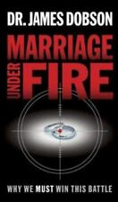 (New) Marriage under Fire : Why We Must Win This Battle by James C. Dobson