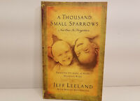 A Thousand Small Sparrows by Jeff Leeland (Softcover, 2007) Kids Helping Kids