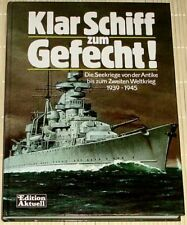 Klar Schiff zum Gefecht! Die Seekriege von der Antike bis zum Zweiten Weltkrieg