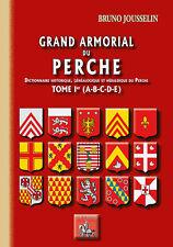 Grand Armorial du Perche (Tome Ier) — Bruno JOUSSELIN