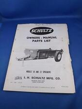 SCHULTZ SPREADERS MODELS 18 & 22 OWNERS MANUAL PARTS FARM MACHINERY 1972