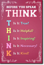 THINK BEFORE YOU SPEAK - CLASSROOM POSTER - LEARNING MOTIVATIONAL ART PRINT