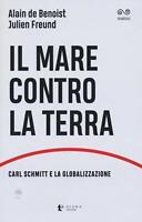 Il mare contro la terra. Carl Schmitt e la globalizzazione - Alain de Benoist