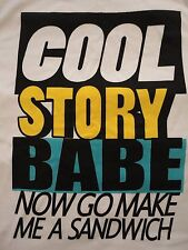 Men's (Cool Story Babe Now go Make Me A Sandwich) Graphic T-Shirt (Size Medium)