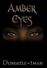 NEW Amber Eyes by Donuelle-Iman Hardcover Book (English) Free Shipping