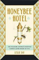 Honeybee Hotel : The Waldorf Astoria's Rooftop Garden and the Heart of NYC, H...