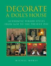 Decorate a Doll's House: Authentic Period Styles from 1630 to the-ExLibrary