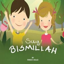 Say BISMILLAH by Rabia Gelgi (2016, Paperback)