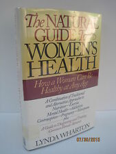 The Natural Guide To Women's Health: How a Woman Can be Healthy at Any Age