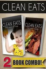 Clean Eats: Clean Meals for Kids and Slow Cooker Recipes : 2 Book Combo by...