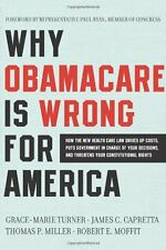 Why ObamaCare is Wrong for America: How the New He