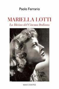9788865705926 Mariella Lotti. La divina del cinema italiano - Paolo Ferrario