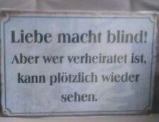 Blechbild Vintage Spruch Liebe macht blind! Aber wer verheiratet ist, kann....