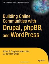 Building Online Communities With Drupal, phpBB, an