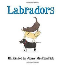 (Good)-Labradors (Dogs) (Paperback)-MacKendrick, Jenny-0750963964