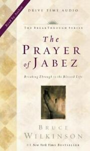 Breakthrough Ser.: The Prayer of Jabez : Breaking Through to the Blessed Life by