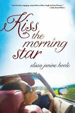 Kiss the Morning Star, Hoole, Elissa, Good Condition, Book