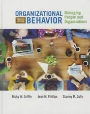 Organizational Behavior: Managing People and Organizations by Ricky W Griffin