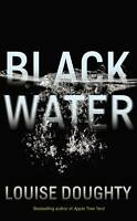 BLACK WATER by Louise Doughty £13 NEW BOOK SuspenseThrillerMystery HARDBACK 2016