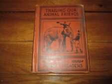 1928 Trailing Our Animal Friends Science Readers Book II Heath & Company hb book