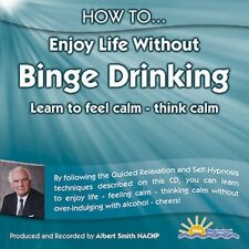 HOW TO ENJOY LIFE WITHOUT BINGE DRINKING - ALBERT SMITH - CD