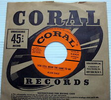 ALAN DALE 45 YOU STILL MEAN THE SAME TO ME Coral label w/ LABEL SLEEVE