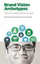 Nmsba: Brand Vision Archetypes : Créer des Marques Qui Ont un Sens by Bart...