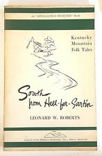 SOUTH FROM HELL FER SARTIN Roberts KY Mountain FOLK TALES Appalachian Hillbilly