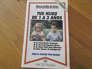 TUS HIJOS DE 1 A 3 AÑOS