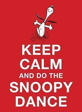 Keep Calm and Do the Snoopy Dance by Charles M. Schulz (2015, Hardcover)