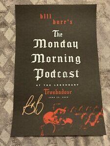 Bill Burr Signed Autographed Poster Troubadour Monday Morning Podcast