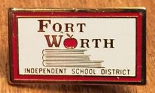 Fort Worth Texas Independent School District Lapel Pin Pinback ~ Tarrant County