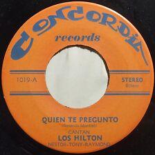 RARE LATIN BOLERO: LOS HILTON ~ QUIEN TE PREGUNTO on CONCORDIA obscure 45 HEAR