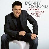 Donny Osmond - Decades, Vol. 1 (Love Songs of the 70's, 2007)