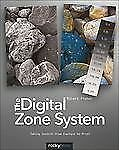 The Digital Zone System: Taking Control from Capture to Print: By Fisher, Robert