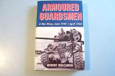 ARMOURED GUARDSMEN. A War Diary, June 1944-April 1945.