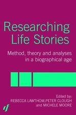 Researching Life Stories : Method, Theory and Analyses in a Biographical Age.