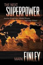 The Next Superpower: Ancient Prophecies, Global Events, and Your-ExLibrary