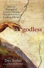 Godless: How an Evangelical Preacher Became One of America's Leading Atheists, G