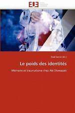 Le Poids Des Identit?s: M?moire Et Traumatisme Chez Aki Shimazaki (french Edi...