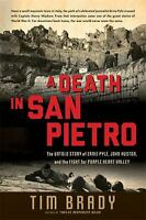 Death in San Pietro : The Untold Story of Ernie Pyle, John Huston, and the Fight
