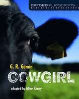 Oxford Playscripts: Cowgirl by Gemin, G. R.|Kenny, Mike (Paperback book, 2016)