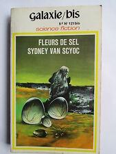 FLEURS DE SEL SYDNEY VAN SCYOC (GALAXIE 121 BIS) EDITIONS OPTA 1974